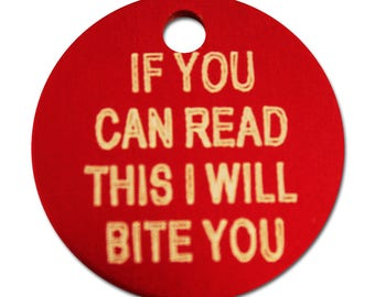 Dog Tag - If you can read this I will bite you