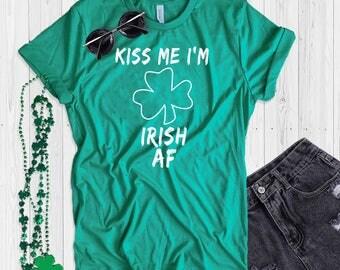 St. Patrick's Day T Shirt UNISEX Kiss Me I'm Irish AF Shirt Funny St. Paddy's Day T Shirt Shamrock Green T Shirt