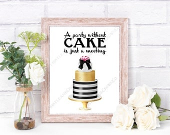 A Party without cake is just a meeting Print 8x10 11x14 Instant Digital Download Art Printable Kitchen Bakery Cake Baking Bake