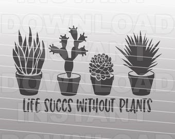 Succulents SVG File,Gardening Quote SVG,Ladies Tshirt svg,Farming svg -Commercial & Personal Use- Vector svg for Cricut,Silhouette Cameo