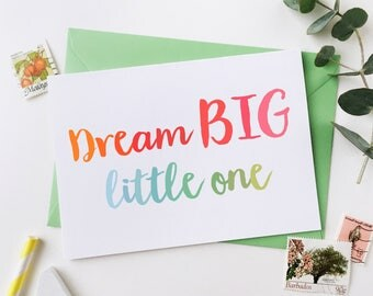 Dream BIG Little One Card - New Baby Card - New Baby Boy - New Baby Girl - Dream Big Quote - Welcome To The World