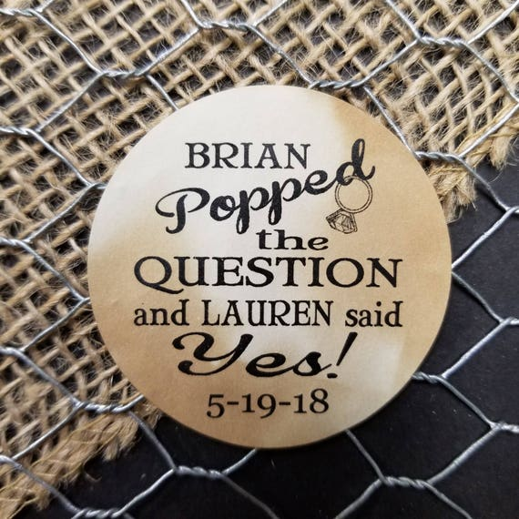"""Popped The Question 2"""" STICKER Personalized Wedding Engagement Shower Favor STICKER choose your amount  He popped the question, She said yes"""