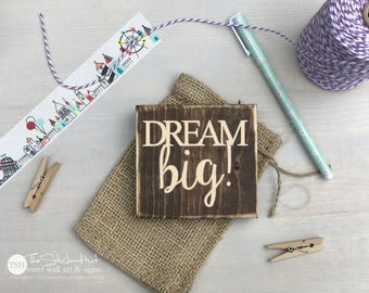 Dream Big! Mini Block Sign - Home Decor - Wood Sign - Wooden Signs - Wall Art - Sayings - Quotes - Small MiniBlock M007