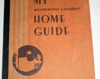 Vintage (1933) Home Decor Book - My Better Homes and Garden Home Guide