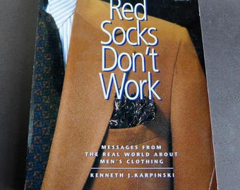 Red Socks Don't Work; Messages from the Real World About Men's Clothing by Kenneth J. Karpinski, 1900s Mens Fashion Guide Reference Book