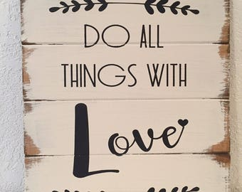 Do all things with Love hand-painted, wood sign, bible verse sign, christian sign, love sign, farmhouse decor, farmhouse style, wall decor