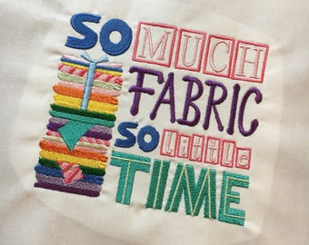 So Much Fabric, So Little Time - Embroidered quilt block - ready to sew or frame 10 in block / sewist / gift for her / quilter sewing room