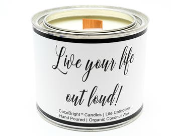 CocoBright™ Organic Coconut Wax Paint Can Candle | Wooden Wick | Live Your Life Out Loud Sentiment | Lavender Sandalwood Scented - 16 ounces