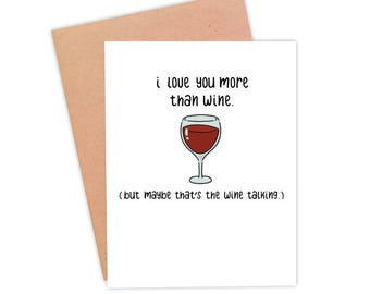 Funny Valentine's Day Card | Funny Wine Card | Funny Wine Lover Card | Funny Love Card - More Than Wine