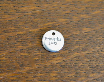 Proverbs 31:25 Bible Scripture charm Custom Laser Engraved 10mm  Charm CC649