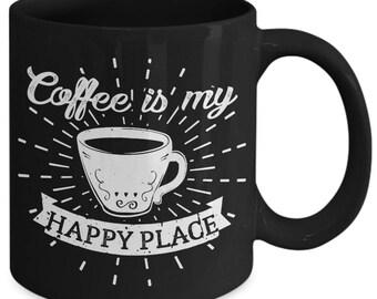 Coffee Is My Happy Place Cappuccino Coffee Mug