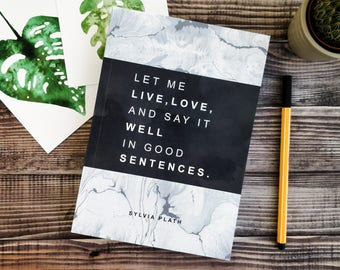 Writing Journal - Sylvia Plath Quote - Writer Gift - Graduation Gift - Notebook - Literary Gift - Teacher Gift - Book Lover - Literary Quote