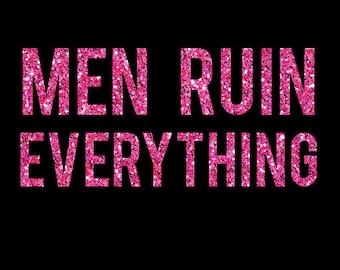 Men Ruin Everything T-shirt