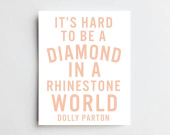 """Dolly Parton Quote """"It's Hard To Be A Diamond In A Rhinestone World"""" - ART PRINT"""