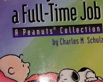 Being a Dog is a Full Time Job--A Peanuts Collection----40-70% off  Book SALES
