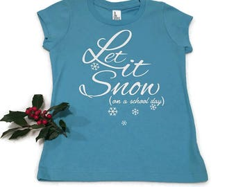 Girls' Youth T-Shirt - Let it Snow on a School Day