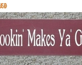 "ON SALE TODAY Funny Kitchen Signs Country Cookin' Makes Ya Good Lookin""  You Pick Colors"