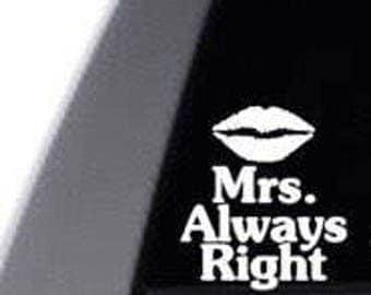 Mrs Always Right Vinyl Decal Sticker