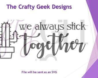 We Always Stick Together SVG File