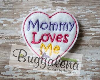 Mommy Loves Me Feltie Design