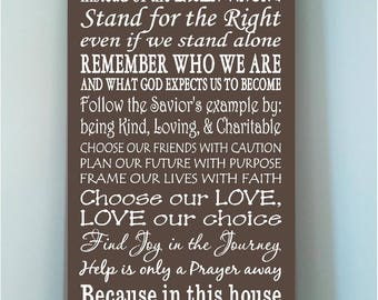 Thomas S Monson quotes wooden 12x24 sign -In this house we choose the harder right instead of the easier wrong we stand for the right..