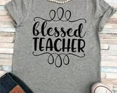 Blessed Teacher Shirt Plus Sizes Available S-5XL