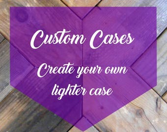 LIGHTER CASE Create Your Own- Metal, Waterproof, Heavy duty - Design your own- diy, holder, case, smoking