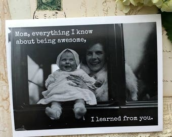 Card #363 - Mom, Everything I Know About Being Awesome, I Learned From You - Blank Inside Mother's Day Greeting
