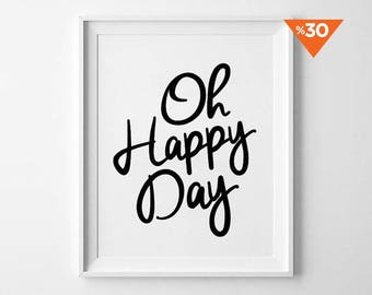 Oh Happy Day, cursive print, wall art, poster, typography quote, wall decor, home decor, black and white, minimalist art, handwritten