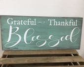 Grateful Thankful Blessed Wood Sign Saying - Farmhouse Inspired and Distressed in Custom Colors 9.25x22  LR-115
