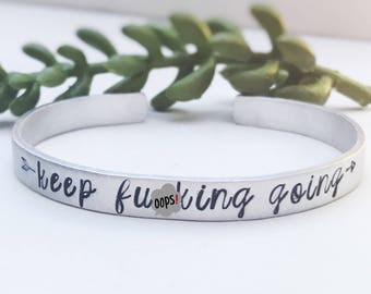 Inspirational Cuff Bracelet Keep Fucking Going Jewelry Gift Motivational Uplifting Gift for Her