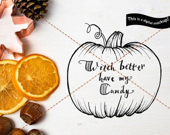 Witch Better Have My Candy SVG - Commercial License Dxf Svg Eps Jpg Png Cuts - Pumpkin Halloween Quote for Silhouette for Cricut