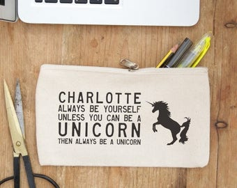 Always be yourself, unless you can be a unicorn - personalised pencil case, perfect gift for a magical girl! Choose empty or fill with pens
