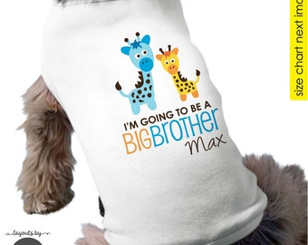 Dog Big Brother Giraffe Big Brother to be Dog Shirt - Giraffe I'm Going to be a Big Brother Dog Shirt - Pregnancy Announcement Dog Shirt