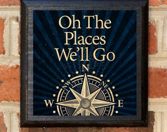 Oh, The Places We'll Go Wall Art Sign Plaque Gift Present Home Decor Vintage Style Destinations Travel Adventures Await Dr Seuss Classic