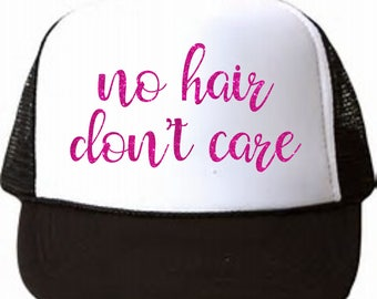 No Hair Don't Care Truckers Hat