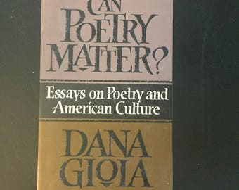 Can Poetry Matter? : Essays on Poetry and American Culture by Dana Gioia (1992, Paperback