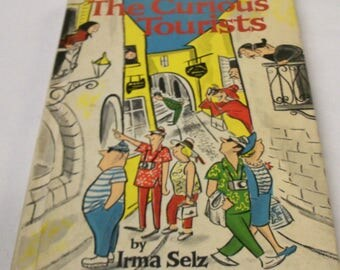 "Rare 1969 Book 'The Curious  Tourists"" Irma Selz"