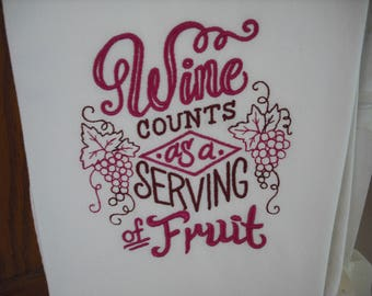 Wine counts as a serving of fruit. flour sack towel. Machine embroidered.