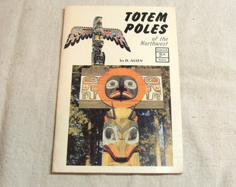 1977 Totem Poles of the Northwest, by D. Allen, 32 Page Booklet of Beautiful Color Examples