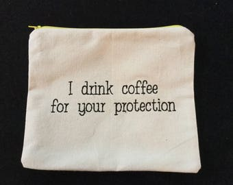 I Drink Coffee Saying Pouch