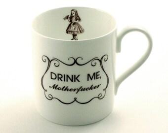 Alice in Wonderland, Alice Mug, Bone China Mug, Drink Me Mug, Mature Language Mug, Adult Mug, Alice Gift, Motherfucker Mug, Fun Gift Ideas