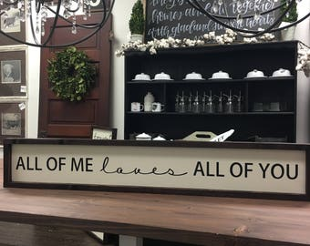 all of me loves all of you  painted solid wood sign