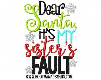 Dear Santa - It's My Sister's Fault - Funny Christmas Custom Tee Shirt - Embroidered tee