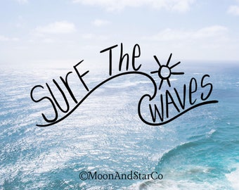 Surf The Waves - Vinyl Decal - Laptop Decal - Macbook Decal - Laptop Sticker - Macbook Sticker - Vinyl Sticker - Car Decal