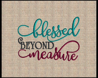 Blessed Beyond Measure Machine Embroidery Design Scripture Embroidery Design Bible Verse Embroidery Design 4 sizes 5x7 up to 8x10
