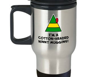 Buddy the Elf Movie Cotton Headed Ninny Muggins Funny Gift Travel Mug Coffee Cup