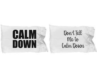 Calm Down Don't Tell Me Couple Funny Pillowcase Gift SET of TWO His and Hers Joke Gag Pillow Cases