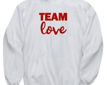 Team Love Gift Hoodie Inspirational Motivational Kindness Inspiration Motivation Sweatshirt