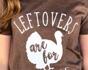 Leftovers are for Quitters Thanksgiving Tee/Cute Thanksgiving Shirts